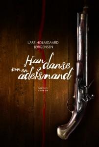 Lars Holmgaard Jørgensen: Han danse som en adelsmand