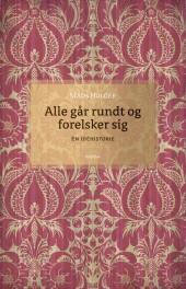 Mads Holger: Alle går rundt og forelsker sig