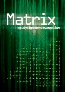 Rune Engelbreth Larsen: MATRIX - og ulydighedens evangelium