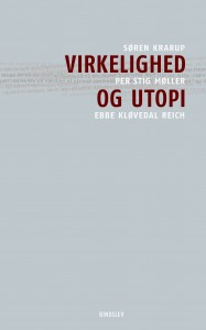 Ebbe Kløvedal Reich, Per Stig Møller & Søren Krarup: Virkelighed og utopi