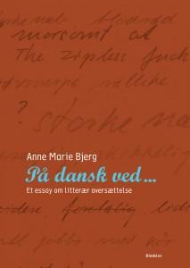 Anne Marie Bjerg: På dansk ved ...