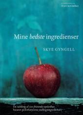 Skye Gyngell: Mine bedste ingredienser